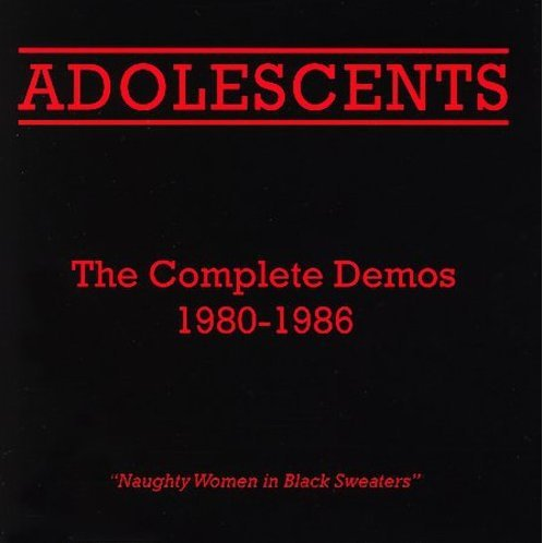 Adolescents: Complete Demos 1980-1986