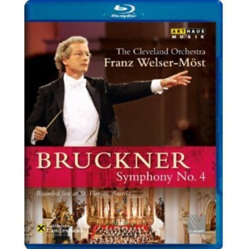 The Cleveland Orchestra / Franz Welser-Most: Bruckner - Symphony No. 4