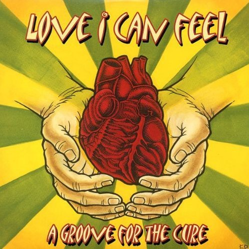 Love I Can Feel: a Groove for the Cure