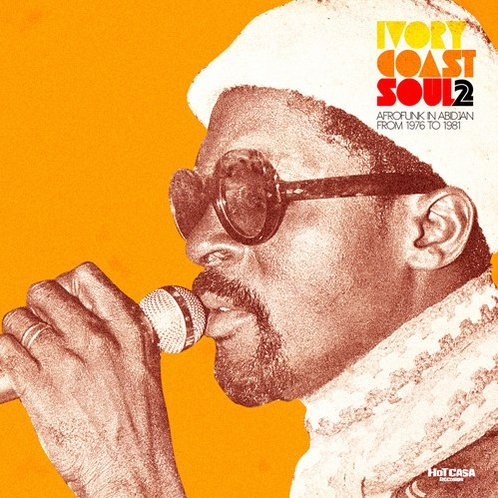 Ivory Coast Soul: Vol. 2-Afrofunk in Abidjan From 1976-81
