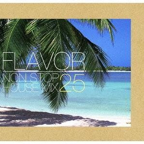 Flavor Non Stop House Mix 25