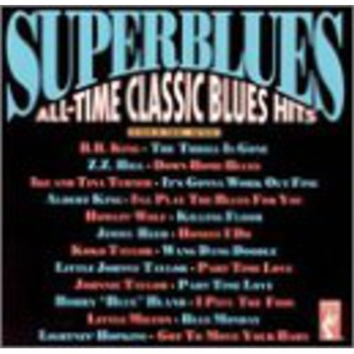 Vol. 1-Super Blues-All-Time Classic Blues Hits
