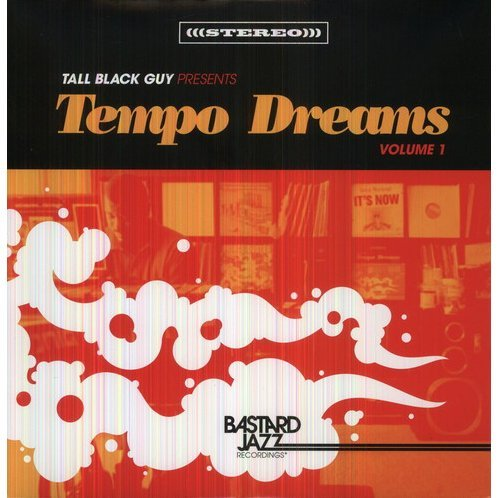 Vol. 1-Tall Black Guy Presents: Tempo Dreams