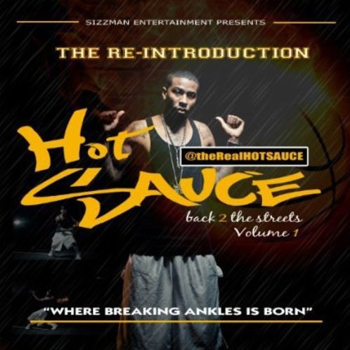 Hot Sauce: Vol. 1: The Re-Introduction Back 2 The Streets Volume 1