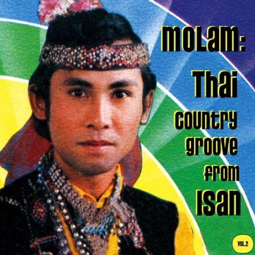 Vol. 2-Molam: Thai Country Groove From Isan