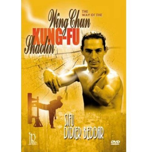 The Way of the Wing Chun Kung Fu Shaolin