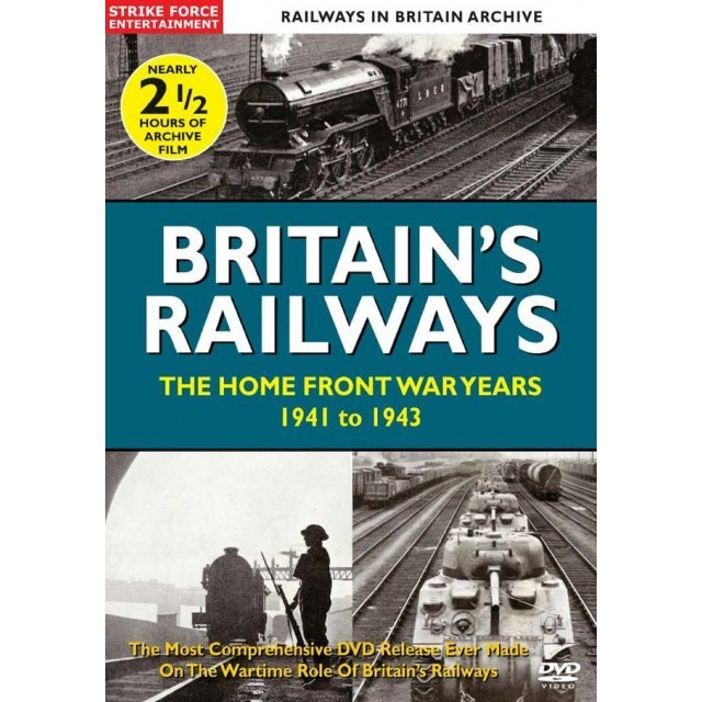 Britain's Railways: The Home Front War Years 1941 to 1943