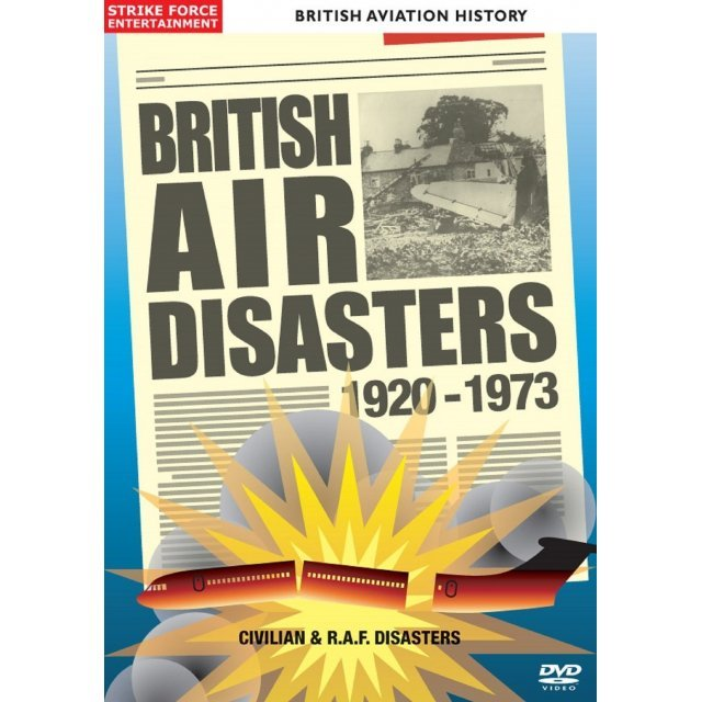 British Air Disasters: 1920-1973