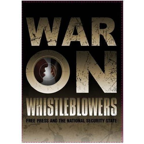 War on Whistleblowers: Free Press & the National Security State