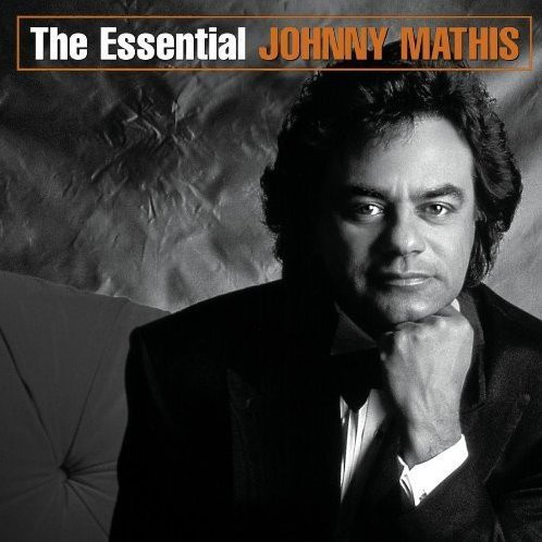 Johnny Mathis: The Essential