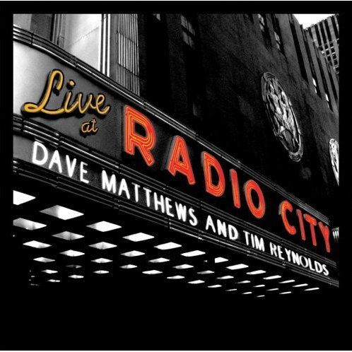 Live at Radio City: Dave Matthews and Tim Retnolds