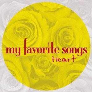 My Favorite Songs - Heart