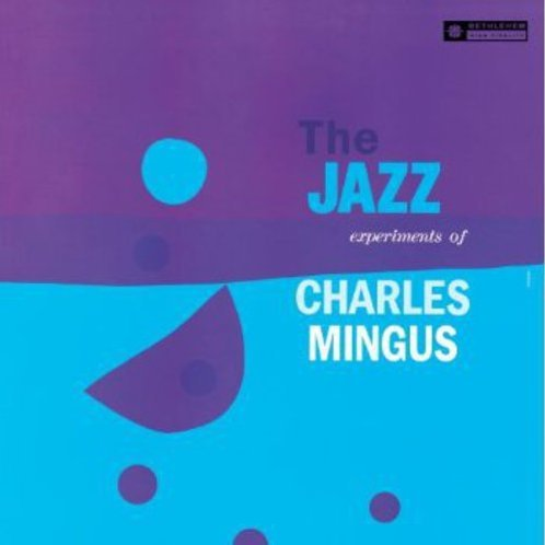 Jazz Experiments of Charles Mingus