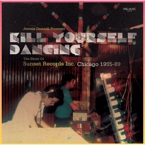 Kill Yourself Dancing: The Story of Sunset Records