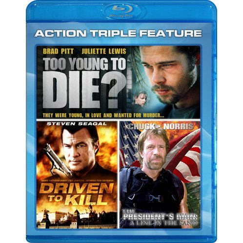 Too young to die? / Driven to kill / The President's Man: A line in the sand (Action Triple Feature)