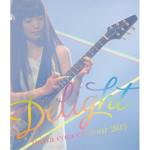 Miwa Concert Tour 2013 - Delight