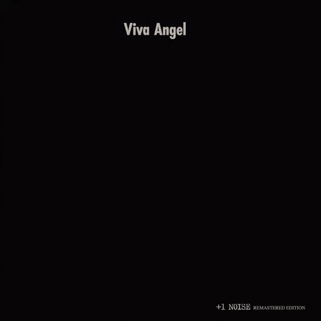 Viva Angel +1 Noise Remastered Edition