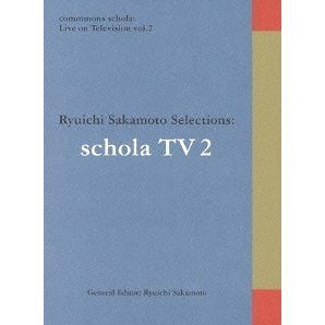 Commmons Schola - Live On Television Vol.2 Ryuichi Sakamoto Selections Schola TV