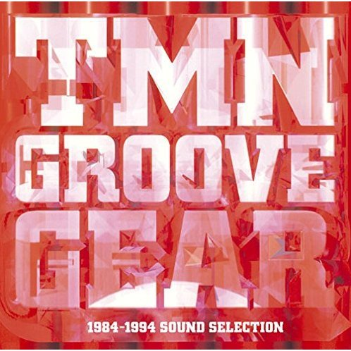 Tmn Groove Gear 1984-1994 Sound Selection [Blu-spec CD2]