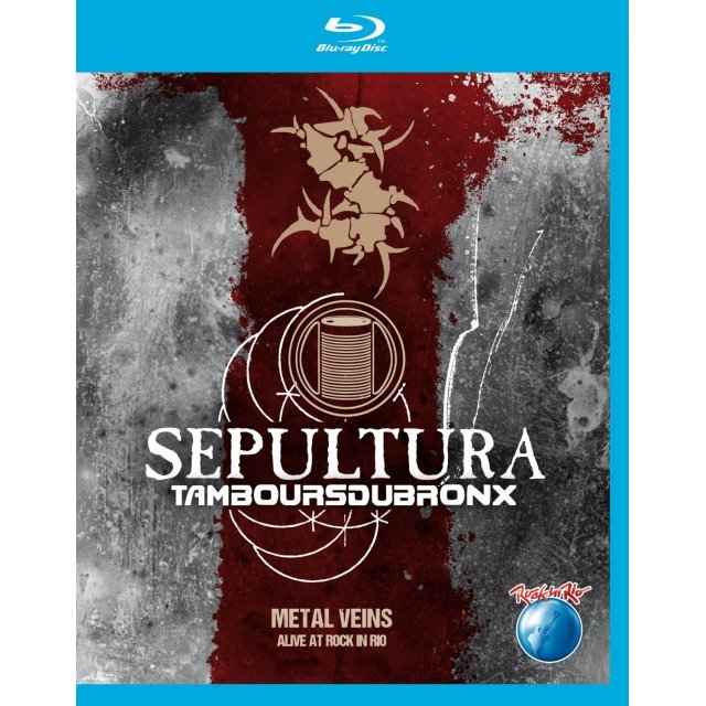 Metal Veins: Alive at Rock in Rio - Sepultura & Les Tambou du Bronx