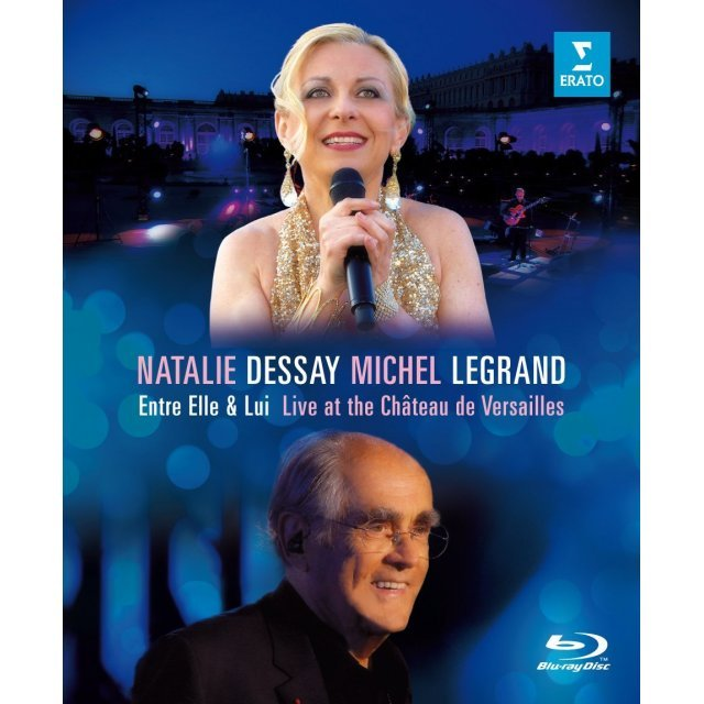 Natalie Dessay and Michel Legrand: Entre Elle and Lui - Live in Versailles