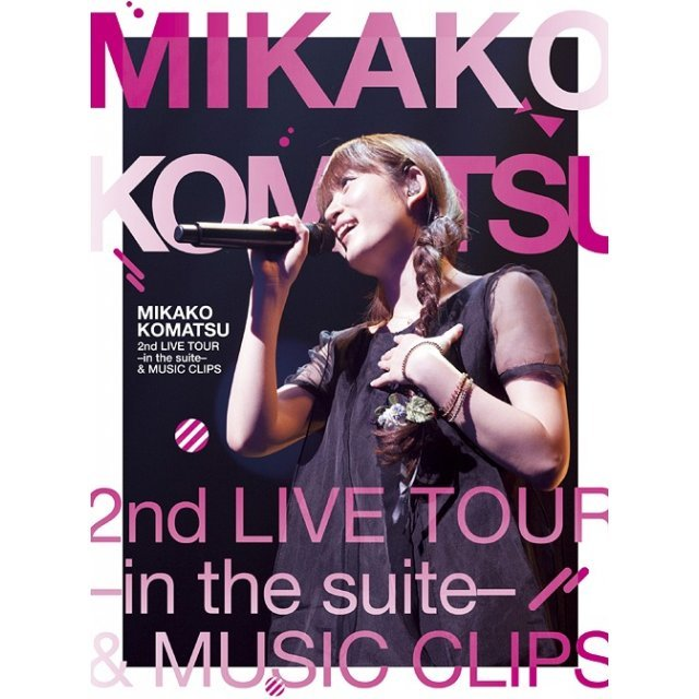 Mikako Komatsu 2nd Live Tour & Music Clips - In The Suite