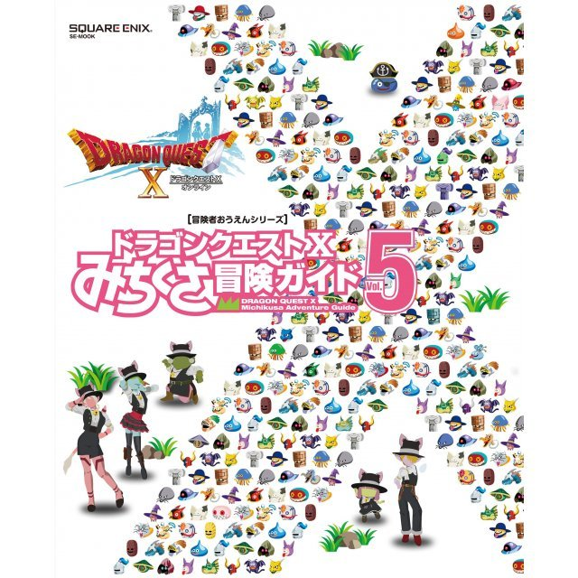 Dragon Quest X Michikusa Adventure Guide Vol.5
