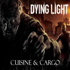 Dying Light - Cuisine & Cargo [DLC] (Steam)