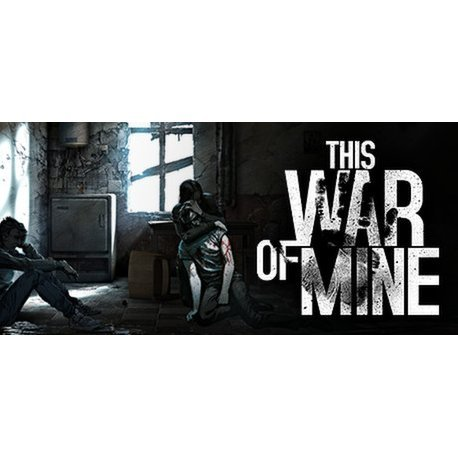 This War of Mine (Steam)