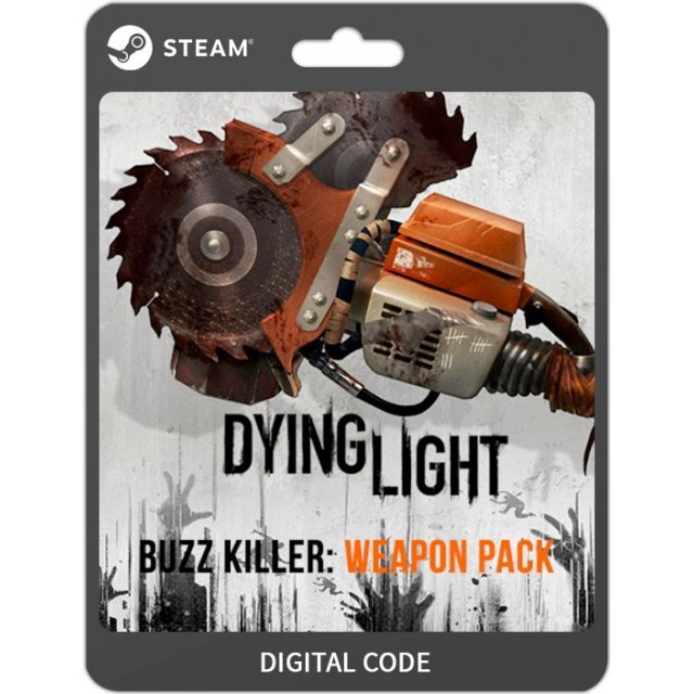 Dying Light - Buzz Killer Weapon Pack [DLC]