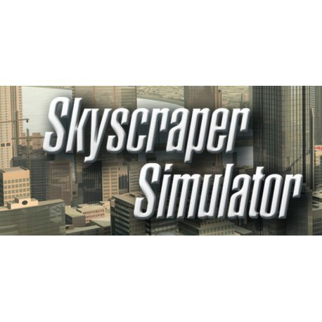 Skyscraper Simulator (Steam)