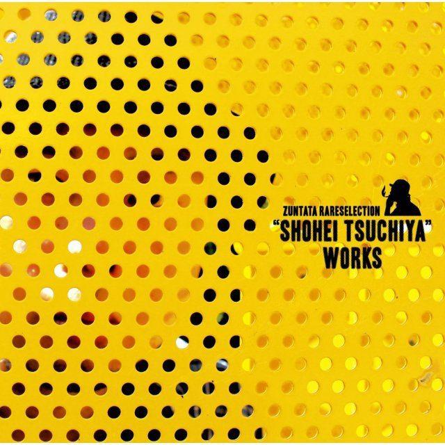 Zuntata Rare Selection Shohei Tsuchiya Works