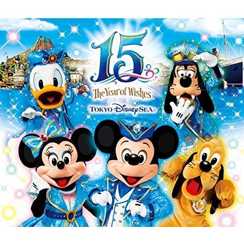 Tokyo Disney Sea 15th Anniversary - The Year of Wishes Music Album Deluxe