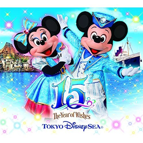 Tokyo Disney Sea 15th Anniversary The Year Of Wishes
