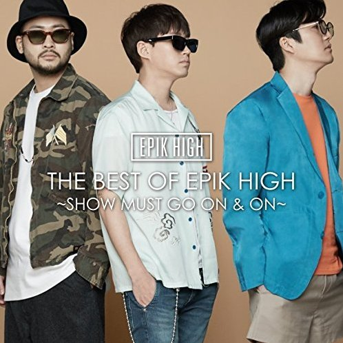 Best Of Epik High - Show Must Go On And On