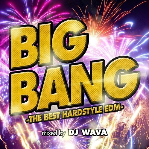 Big Bang - Best Hardstyle Edm