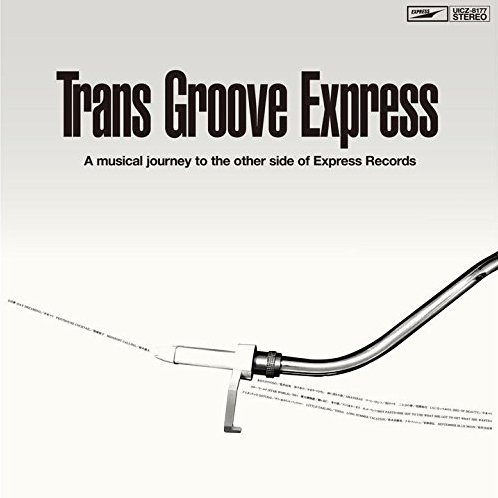 Trans Groove Express - A Musical Journey To The Other Side Of Express Records