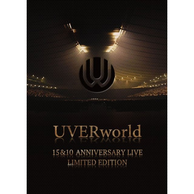 Uverworld 15 And 10 Anniversary Live [Limited Edition]