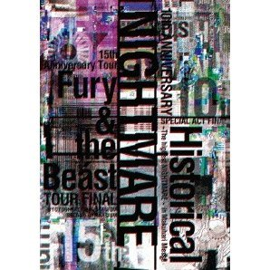 Nightmare 10th Anniversary Special Act Final Historical - The Highest Nightmare In Makuhari Messe & NIGHTMARE 15th Anniversary Tour Fury & The Beast Tour Final @ Yoyogi National Stadium Second Gymnasium