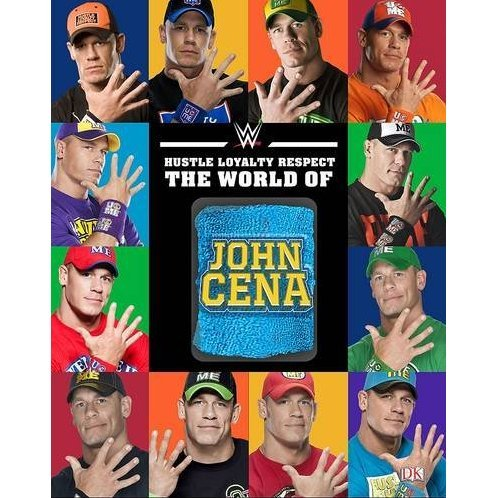 Hustle, Loyalty, & Respect: The World of John Cena (Hardcover)