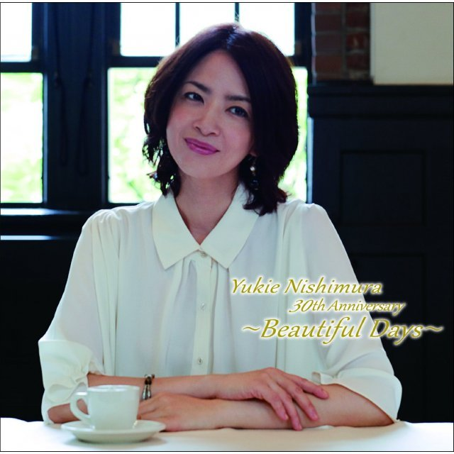Yukie Nishimura 30th Anniversary - Beautiful Days
