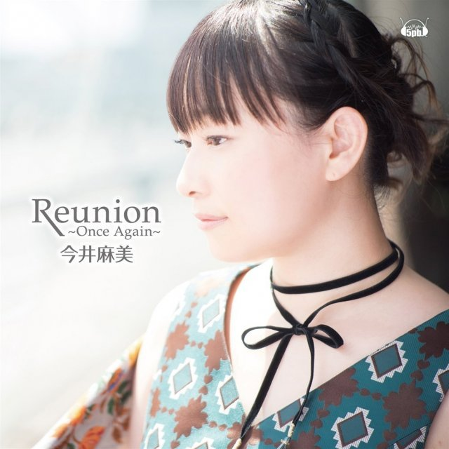 Reunion - Once Again (Plastic Memories Outro Theme) [CD+DVD]