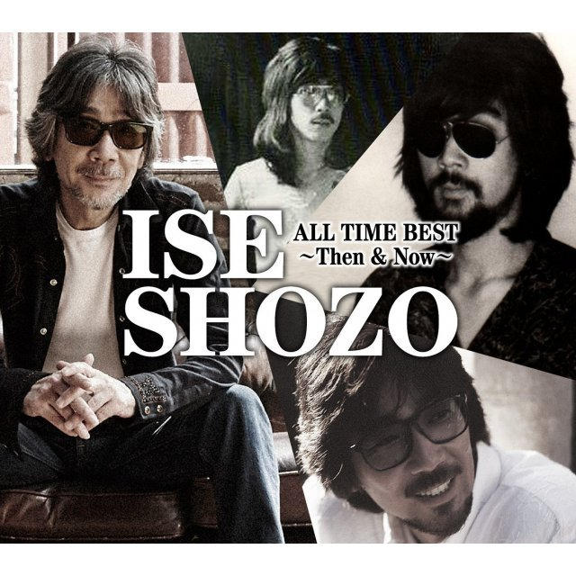 Ise Shozo All Time Best - Then And Now