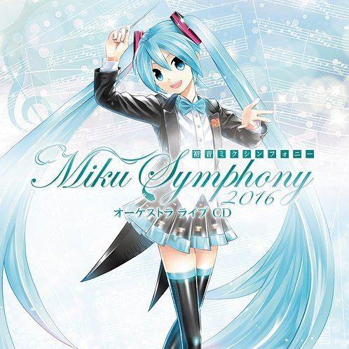 Hatsune Miku Symphony - Miku Symphony 2016 - Orchestra Live Cd