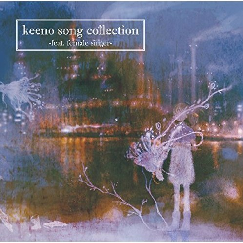 Keeno Song Collection - Feat. Female Singer