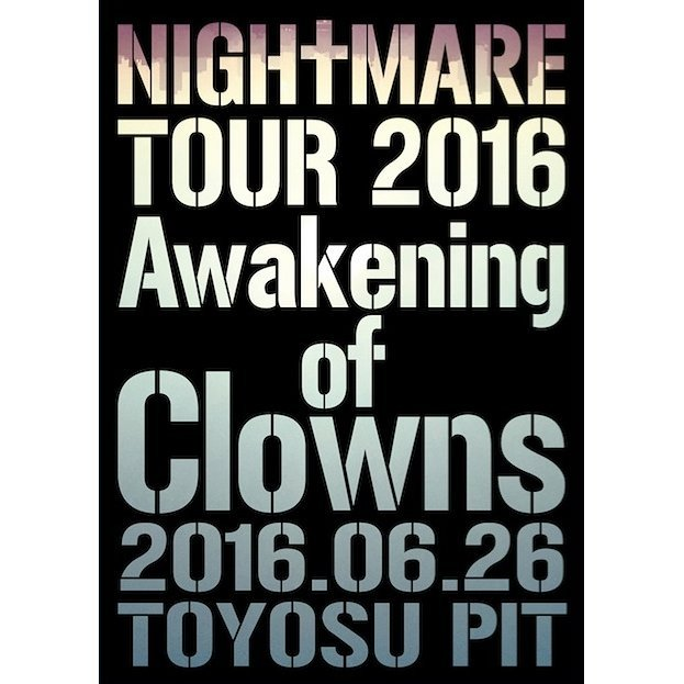 Nightmare Tour 2016 Awakening Of Clowns 2016.06.26 Toyosu Pit