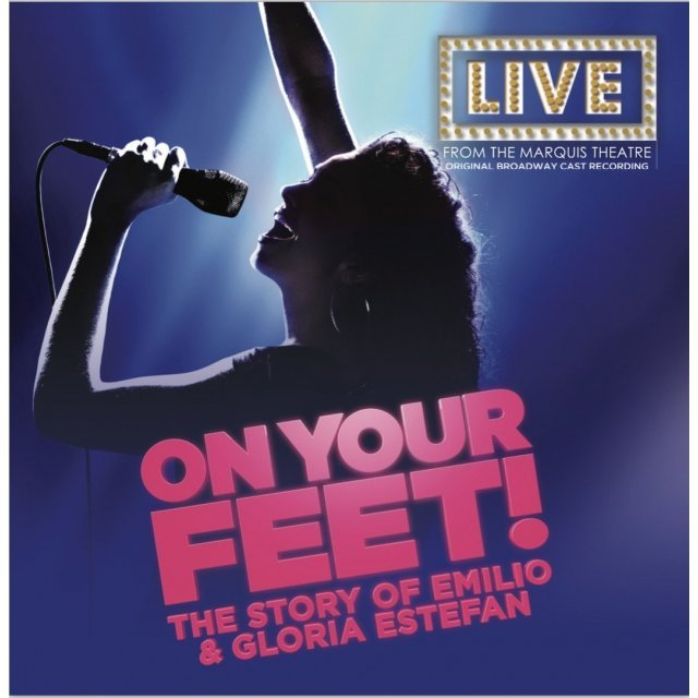 On Your Feet! The Story Of Emilio & Gloria Estefan
