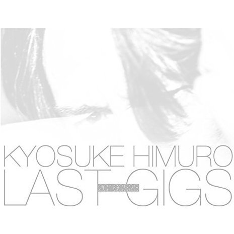 Kyosuke Himuro Last Gigs [Limited Edition]