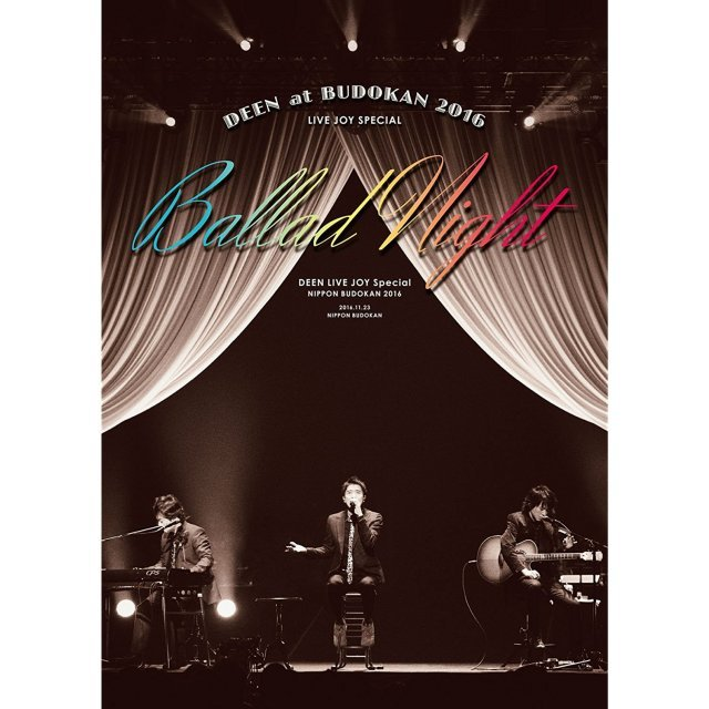 Deen At Budokan 2016 Live Joy Special - Ballad Night [2DVD Limited Edition]