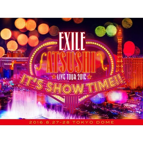Exile Atsushi Live Tour 2016 - It's Show Time!! [Deluxe Edition]